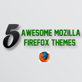 5 Awesome Mozilla Firefox Themes