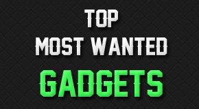 Top Most Wanted Gadgets