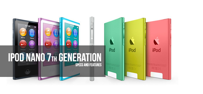 Apple iPod Nano 7th Generation- What's so Special About it?