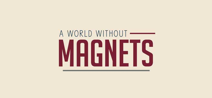 A Magnetless World [Infographic]