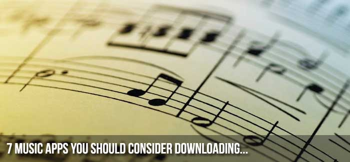 7 Music Apps You Should Consider Downloading