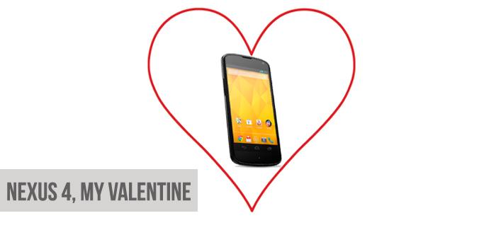 Nexus 4, My Valentine