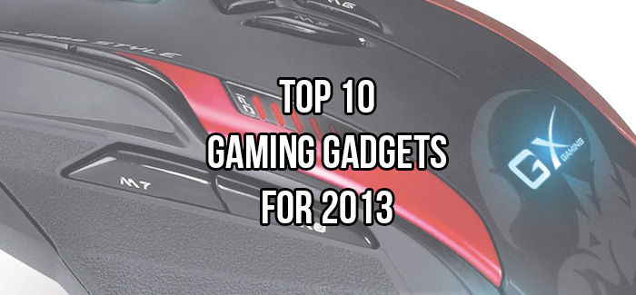 Top 10 Gaming Gadgets for 2013