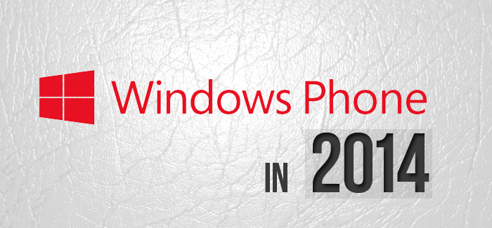 Windows Phone in 2014: What to Look Forward To