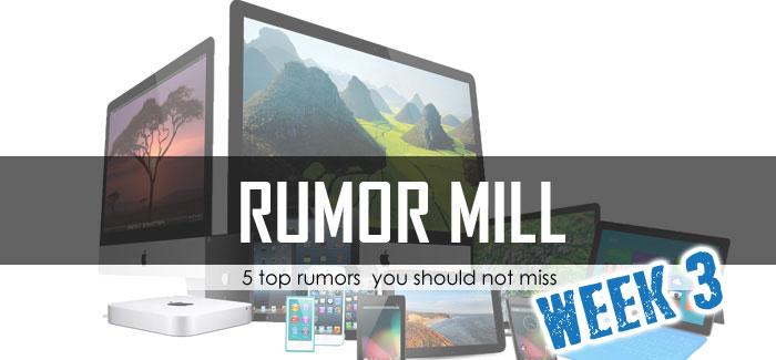 Rumor Mill Week 3: 5 Top rumors you should not miss