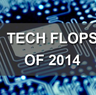 The Best Of The Worst – Top Tech Flops Of 2014