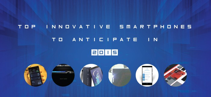 Top Innovative Smartphones To Anticipate in 2015