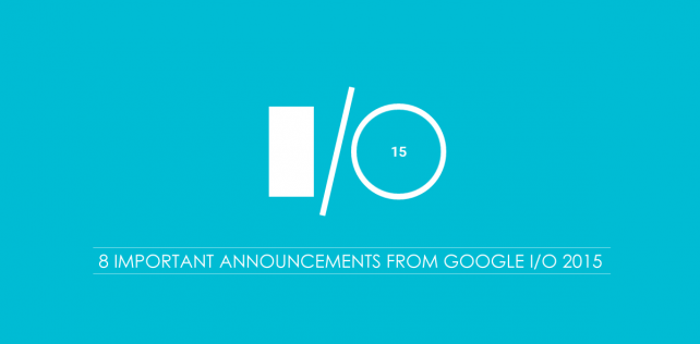 8 important announcements from Google I/O 2015
