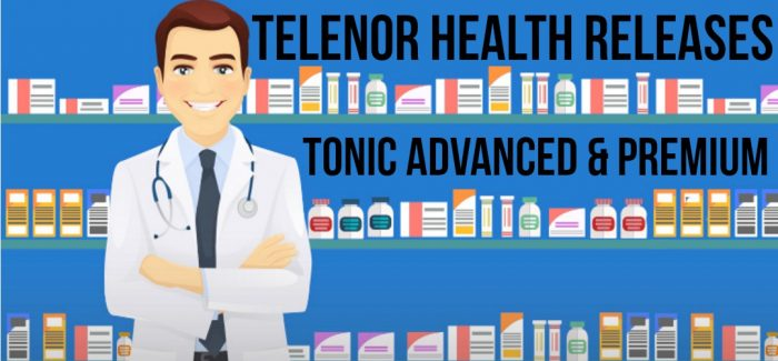 Telenor Health Unveils Tonic Advanced & Tonic Premium Services