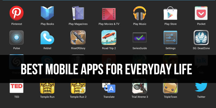 Best Mobile Apps For Everyday Life