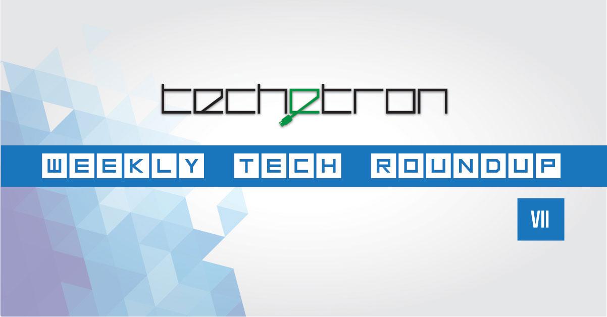 Techetron Weekly Roundup